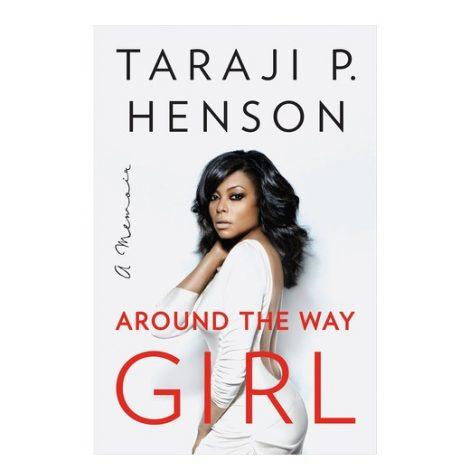 Around the Way Girl by Taraji P. Henson