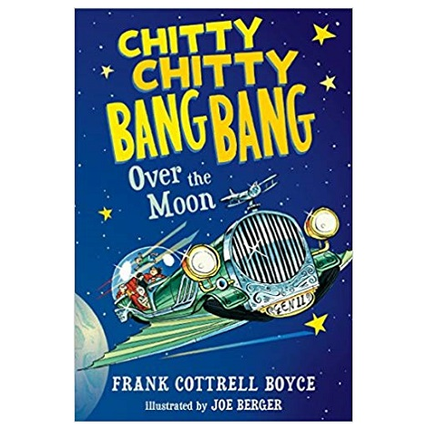 Chitty Chitty Bang BangOver the Moon by Frank Cottrell Boyce PDF