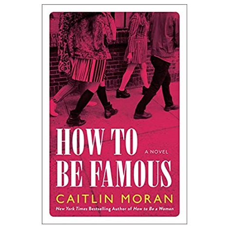 How to Be Famous by Caitlin Moran PDF