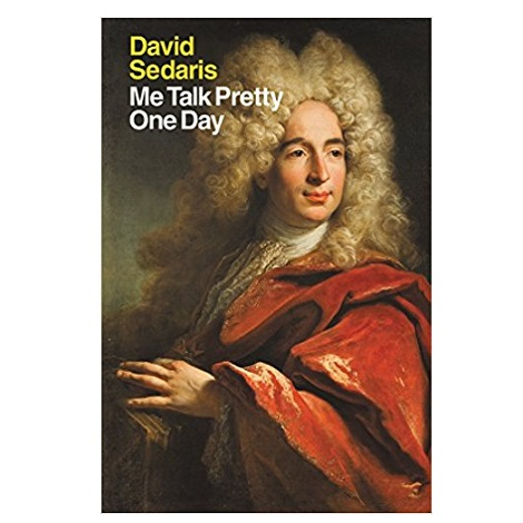 Me Talk Pretty One Day by David Sedaris PDF