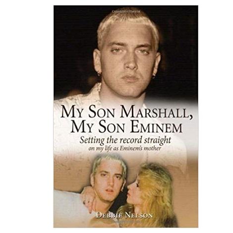 My Son Marshall, My Son Eminem by Debbie Nelson PDF