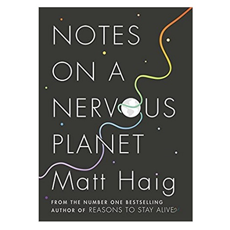 Notes on a Nervous Planet by Matt Haig PDF Download
