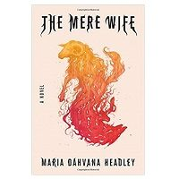 PDF The Mere Wife by Maria Dahvana Headley