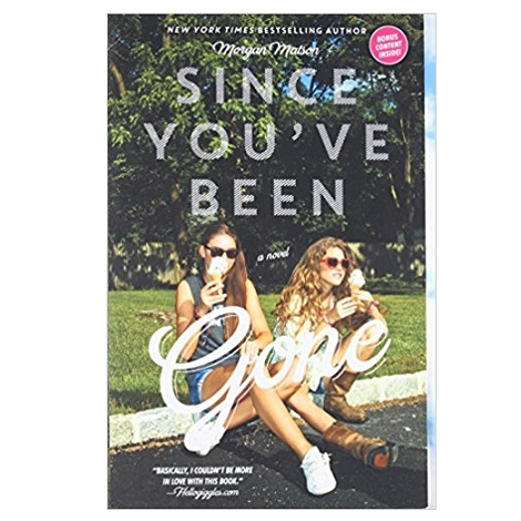 Since You've Been Gone by Morgan Matson PDF