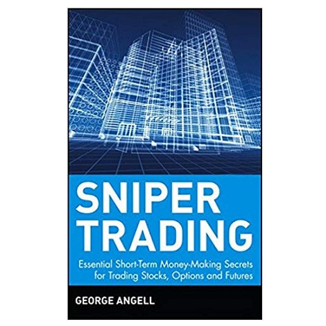 Sniper Trading by George Angell PDF Download