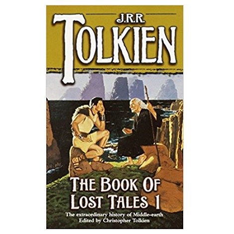 The Book of Lost Tales 1 by J.R.R. Tolkien PDF
