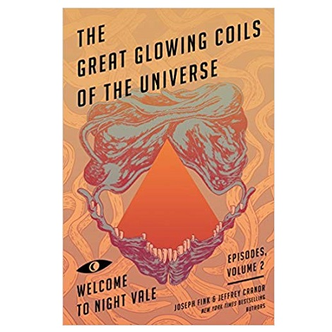 The Great Glowing Coils of the Universe by Joseph Fink PDF