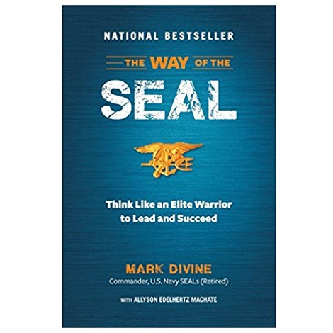 The Way of the SEAL by Mark Divine PDF Download