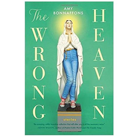 The Wrong Heaven by Amy Bonnaffons PDF