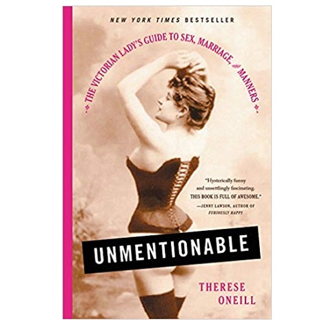 Unmentionable by Therese Oneill PDF