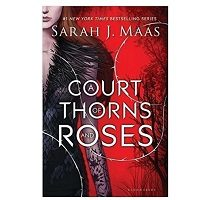 A Court of Thorns and Roses by Sarah J. Maas PDF