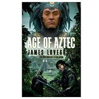 Age of Aztec by James Lovegrove PDF