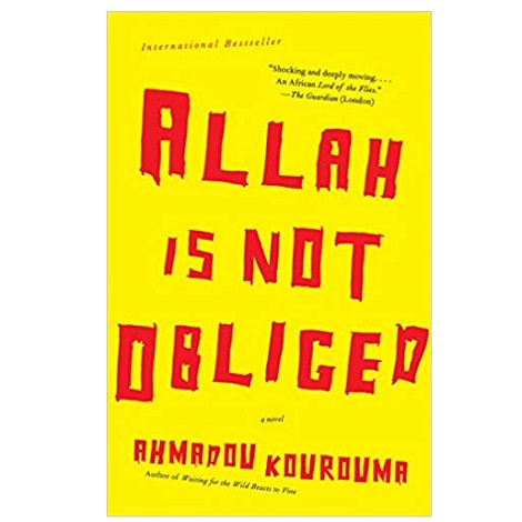 Allah is Not Obliged by Ahmadou Kourouma PDF