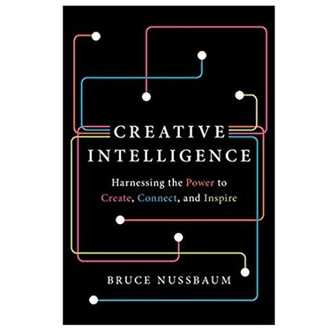 Creative Intelligence by Bruce Nussbaum PDF