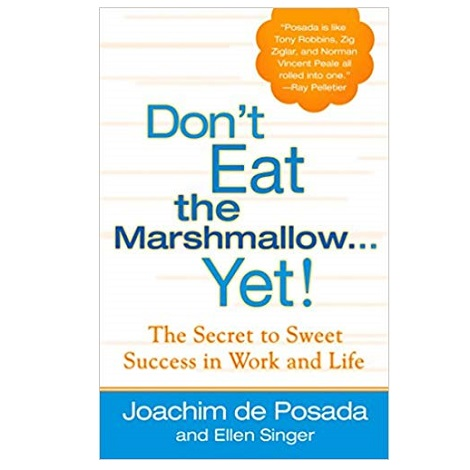 Don't Eat the Marshmallow Yet by Joachim de Posada PDF Download