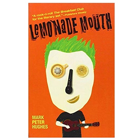 Lemonade Mouth by Mark Peter Hughes