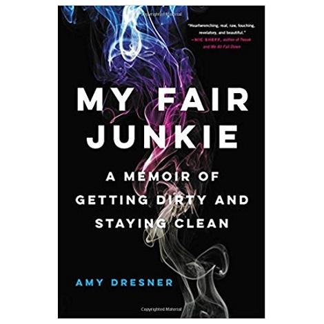 My Fair Junkie by Amy Dresner