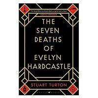 Seven Deaths of Evelyn Hardcastle by Stuart Turton PDF