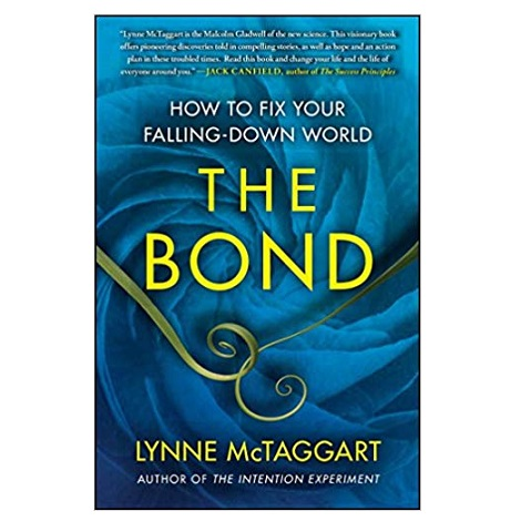 The Bond by Lynne McTaggart PDF
