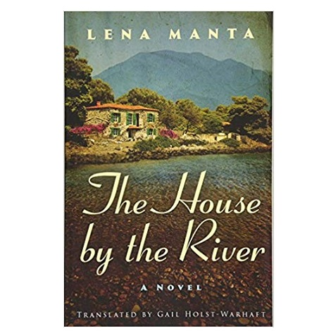 The House by the River by Lena Manta PDF