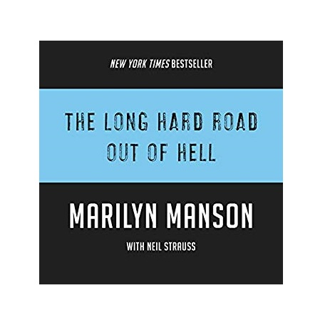 The Long Hard Out of Hell by Marilyn Manson and Neil Strauss