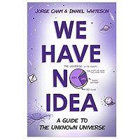We Have No Idea by Jorge Cham PDF