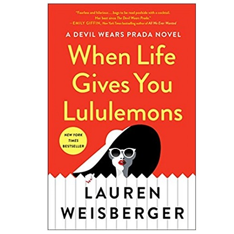 When Life Gives You Lululemons by Lauren Weisberger PDF