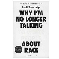 Why I'm No Longer Talking to White People About Race by Reni Eddo-Lodge PDF Download