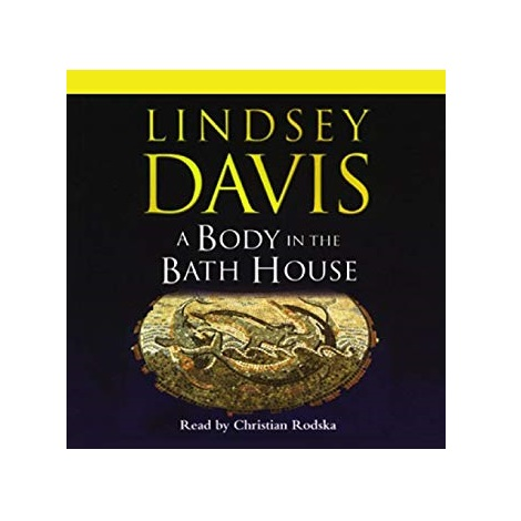 A Body in the Bath House by Lindsey Davis