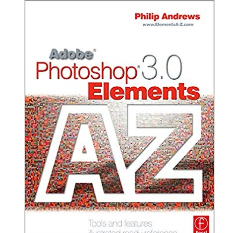 Adobe Photoshop Elements 3.0 A - Z by Philip Andrews