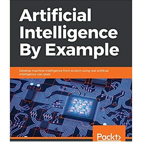 Artificial Intelligence by Example by Denis Rothman