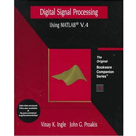 Digital Signal Processing Using MATLAB Version 4 by Vinay K. Ingle