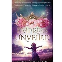 Empress Unveiled by Jenna Morland