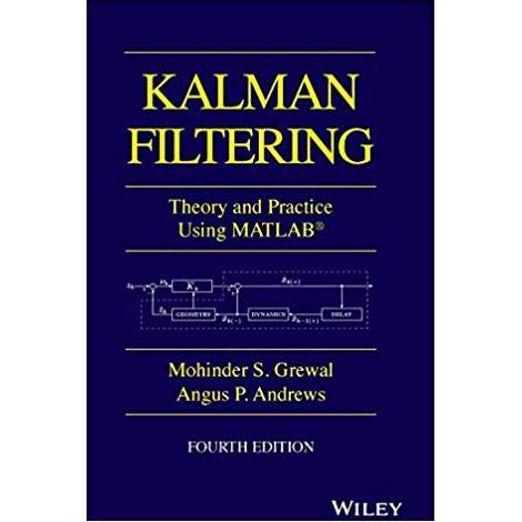 Kalman Filtering by Mohinder S. Grewal