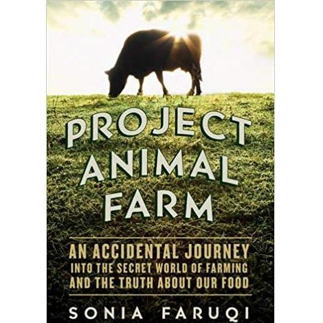 Project Animal Farm by Sonia Faruqi