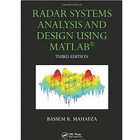 Radar Systems Analysis and Design Using MATLAB by Bassem R. Mahafza