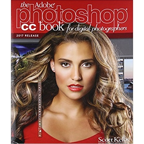 The Adobe Book for Digital Photographers by Scott Kelby Photoshop CC