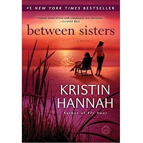The Between Sisters by Kristin Hannah