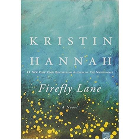 The Firefly Lane by Kristin Hannah