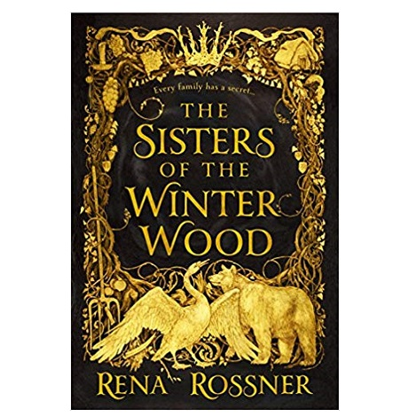 The Sisters of the Winter Wood by Rena Rossner PDF