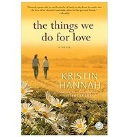 The Things We Do for Love by Kristin Hannah PDF