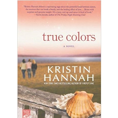 The True Colors by Kristin Hannah