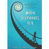 When Elephants Fly by Nancy Richardson Fischer