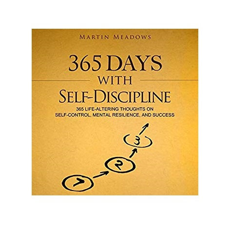 365 Days with Self-Discipline by Martin Meadows