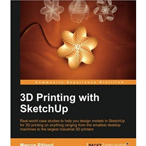 3D Printing with SketchUp by Marcus Ritland