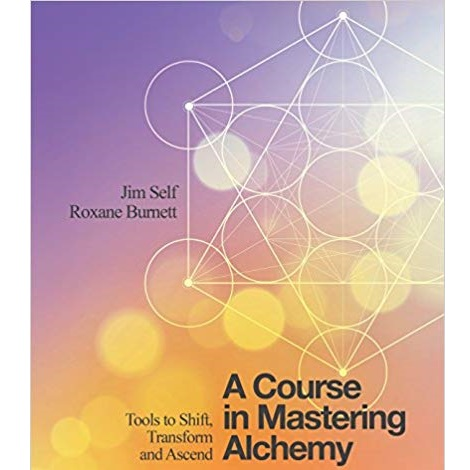 A Course in Mastering Alchemy by Jim Self