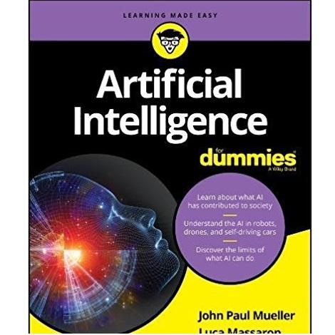 Artificial Intelligence for Dummies by John Mueller