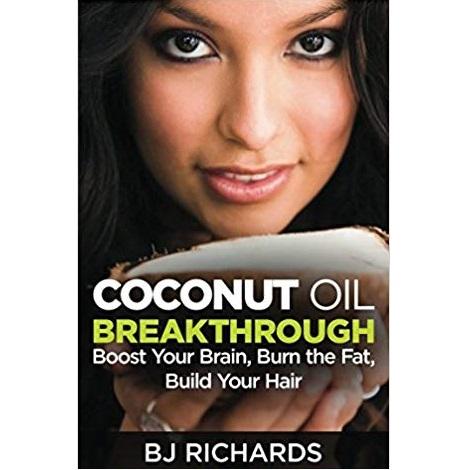Coconut Oil Breakthrough by BJ Richards