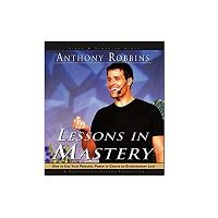 Lessons in Mastery by Tony Robbins
