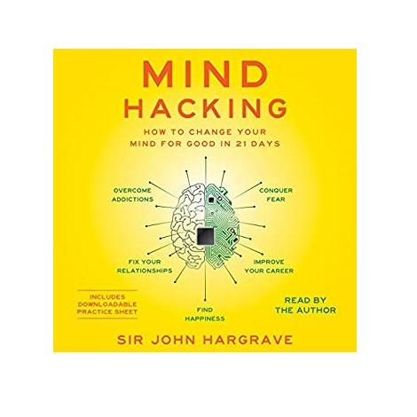 Mind Hacking by Sir John Hargrave